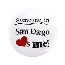 """Someone in San Diego Loves Me 3.5"""" Button"""