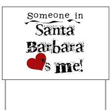 Santa Barbara Loves Me Yard Sign