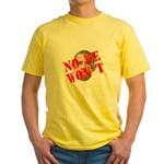 No We Won't Yellow T-Shirt
