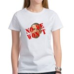 No We Won't Women's T-Shirt