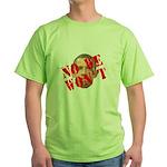 No We Won't Green T-Shirt