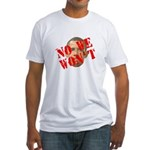 No We Won't Fitted T-Shirt