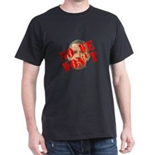 No We Won't T-Shirt
