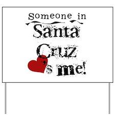 Santa Cruz Loves Me Yard Sign