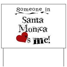 Santa Monica Loves Me Yard Sign