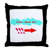 She Did It_Rt Throw Pillow
