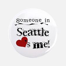 "Seattle Loves Me 3.5"" Button"