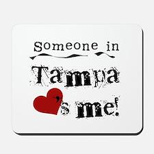 Tampa Loves Me Mousepad