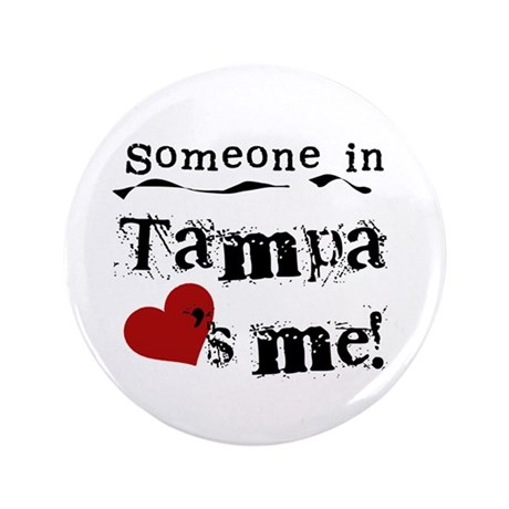 """Tampa Loves Me 3.5"""" Button"""