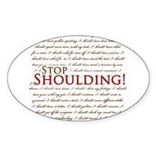 Stop Shoulding Oval Decal