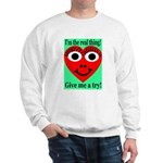 Real Thing Sweatshirt