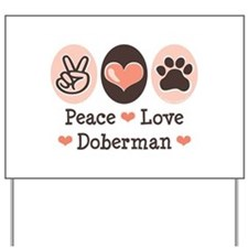 Peace Love Doberman Pinscher Yard Sign