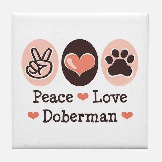 Peace Love Doberman Pinscher Tile Coaster