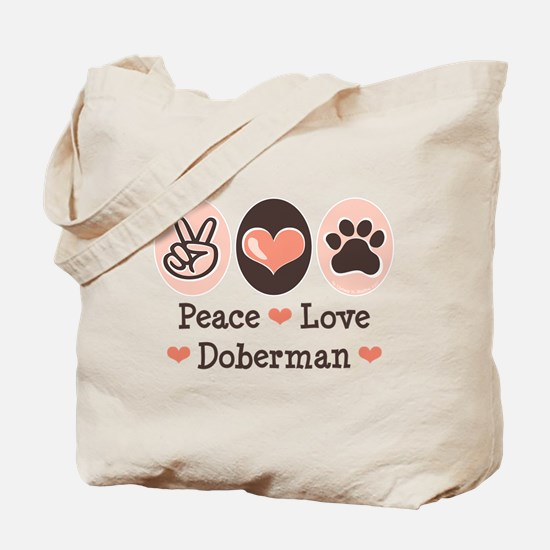 Peace Love Doberman Pinscher Tote Bag