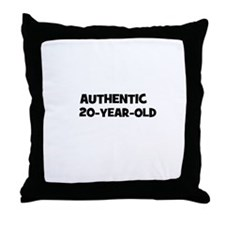Authentic 20-Year-Old Throw Pillow