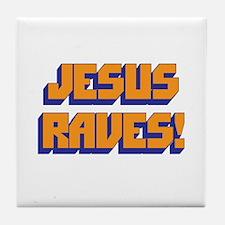 Jesus Raves! Tile Coaster