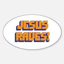 Jesus Raves! Oval Decal