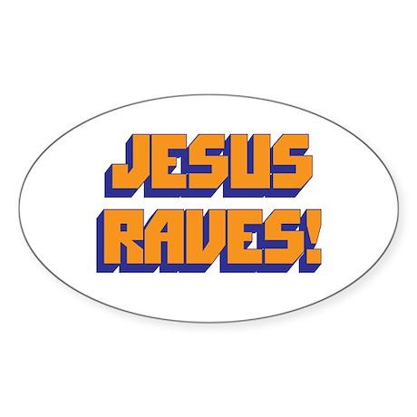 Jesus Raves! Oval Sticker