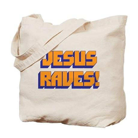 Jesus Raves! Tote Bag
