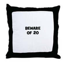 Beware of 20 Throw Pillow