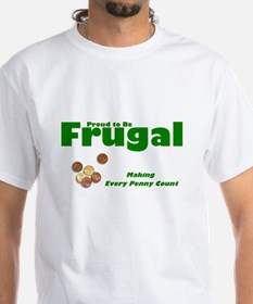 Frugal And Proud T-Shirt