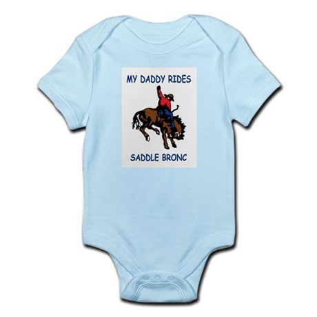 My Daddy Rides Saddle Bronc Infant Creeper