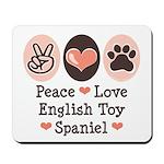 Peace Love Toy Spaniel Mousepad