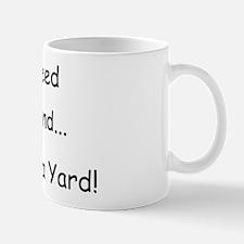Give a weed an inch... Mug