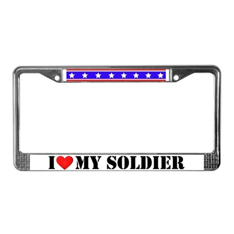 I Love My Soldier License Plate Frame