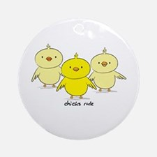 Chicks Rule Round Ornament