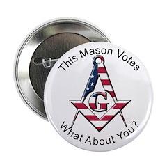 "Masons that vote 2.25"" Button"