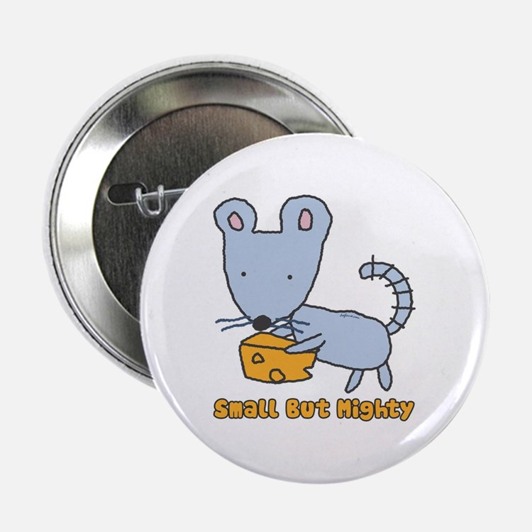 "Small But Mighty Mouse 2.25"" Button"