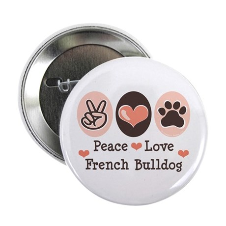 "Peace Love French Bulldog 2.25"" Button (10 pack)"