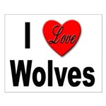 I Love Wolves Small Poster