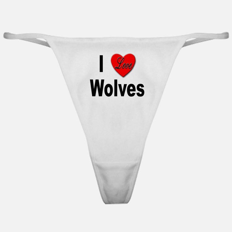 I Love Wolves Classic Thong