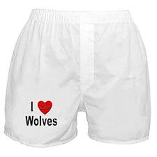 I Love Wolves Boxer Shorts
