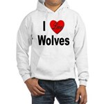 I Love Wolves (Front) Hooded Sweatshirt
