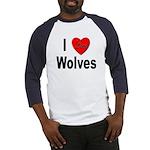 I Love Wolves (Front) Baseball Jersey