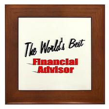 """""""The World's Best Financial Advisor"""" Framed Tile"""