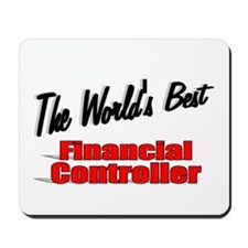 """""""The World's Best Financial Controller"""" Mousepad"""