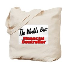 """The World's Best Financial Controller"" Tote Bag"