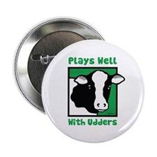 """Plays Well With Udders 2.25"""" Button"""