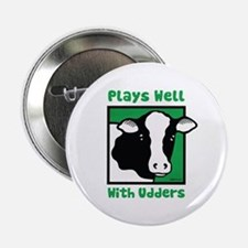 "Plays Well With Udders 2.25"" Button"