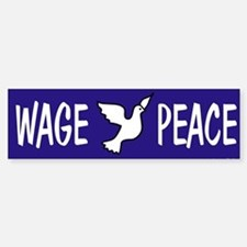 Wage Peace Bumper Bumper Bumper Sticker