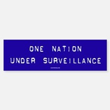 One Nation Surveillance Political Bumper Bumper Bumper Sticker