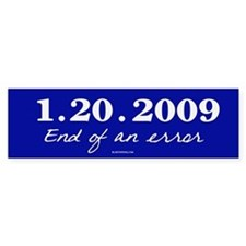 End of an Error (Bush) Bumper Bumper Sticker