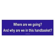 Hell in a Handbasket Political Bumper Car Sticker