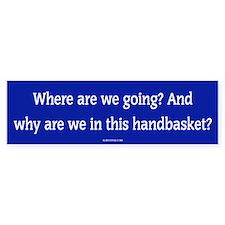 Hell in a Handbasket Blue Bumper Bumper Bumper Sticker