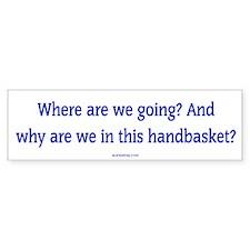 Hell in a Handbasket White Bumper Bumper Bumper Sticker
