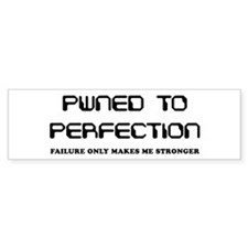 Pwned to Perfection Bumper Bumper Sticker